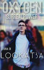 Oxygen||Surrealpower by Lookat3a