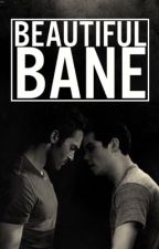 Beautiful Bane (Sterek.) by Kay-Cool