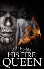 El Diablo | His Fire Queen #Wattys2017 by BreeWForever