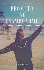Prometo No Enamorarme  by Itsyadiralml