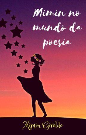Mimin no mundo da poesia by mimingiroldo