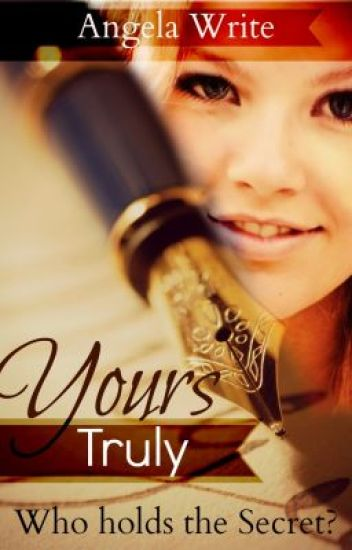 Yours Truly (NaNoWriMo13) (WattpadPrize14) (Complete)