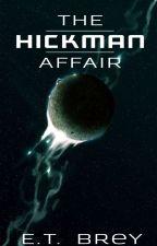 The Hickman Affair by etbrey