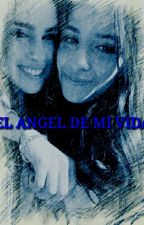 El Angel De Mi Vida by pasivafor5H