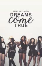 Dreams Come True (Fifth Harmony) by rainbowmusicgirl