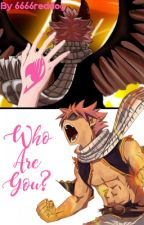 Who Are You? [NaLu] by 666reddog