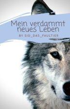 Mein verdammt neues Leben by Sid_das_Faultier