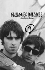 Gallagher Imagines by Ava_is_a_penguin
