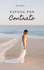 Esposa Por Contrato by viksfufu