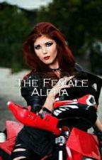The Female Alpha (Rewriting) by GingerAngel223