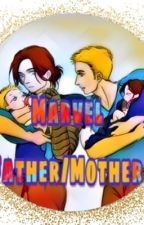 Marvel father/mother (put on hold) by AmyDunbar2