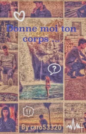 Donne moi ton corps ...( tome 2)