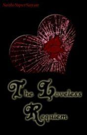 The Loveless Requiem by SaitheSuperSaiyan