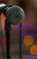 Sing This For Me[Peterick Oneshot] by ToxicDamage
