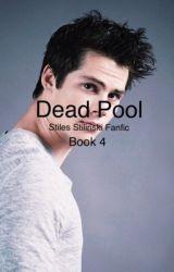 Dead Pool// Book 4// Stiles Stilinski Fanfic by teenwolffx