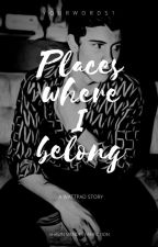 Places where I belong. // S. M by Yourwords1