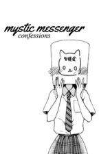 Mystic Confessions | Mystic Messenger  by willowavenue_