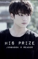 His Prize | BTS Jungkook X Reader! by sweetcoff33