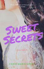 """Sweet Secrets"" (Aidan Falls series, #1) by ChrisMarieGreen"