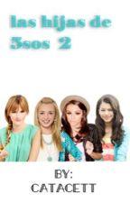 Las Hijas de 5sos Segunda Temporada!  by catacett