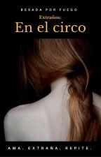 Extraños: En el circo (completa) by DanielaHv