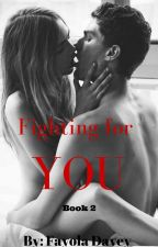 Fighting For You (Book 2) by book-lover4ever