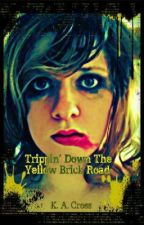 Trippin' Down The Yellow Brick Road ( on hold) by misspiggy88