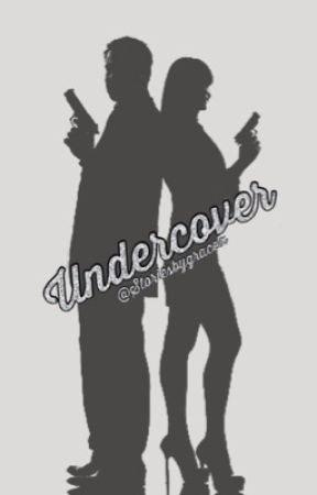 Undercover by StoriesByGracex