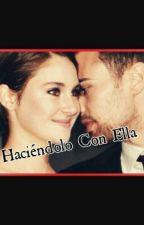 Haciéndolo Con Ella by lovewrite4612