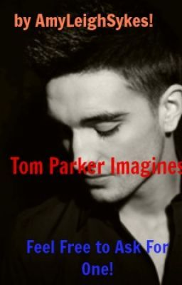 Tom Parker Imagines!