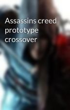 Assassins creed prototype crossover by Blackhawk00