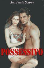 POSSESSIVO by ROMANCESPERDIDOS