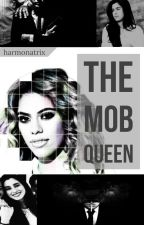 The Mob Queen• Laurinah[COMPLETED] by harmonatrix