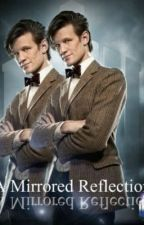 A Mirrored Reflection (Doctor Who Fan Fiction) by Star_Lover27