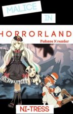 (Vocaloid!Fukase X Reader) M A L I C E  I N  H O R R O R L A N D  by Ni-tress