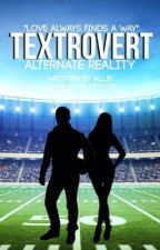 Textrovert One Shot by missCorporal-