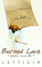 Burned Love (Salazar Series #2) by alcoverxjadey