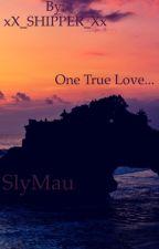 SlyMau - One True Love by -NothingSpecialHere-