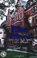 Blue Blood: el destino de la familia real corre peligro. by nanastyles16