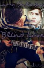 Blind Love (Blind!Harry) TERMINADA-EDITANDO. by minleria