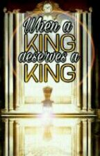 When A King Deserves A King by deogratias143