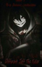 Different: Jeff The Killer x reader by Anime_weirdo14