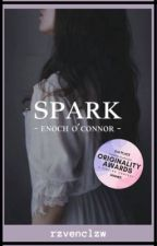 SPARK//Enoch O'Connor Love Story by 80sQueen1980