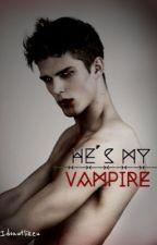 He's My Vampire(Coming 2017) by IDonutLikeU