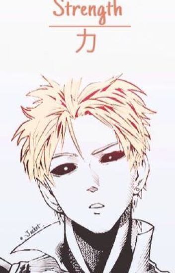 Strength//Saitama x Reader x Genos - _-Tsuki-_ - Wattpad