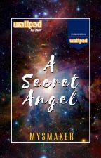 A Secret Angel ✔ by MySMaker
