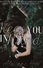 Keep You In Mind by SheGoesByARose