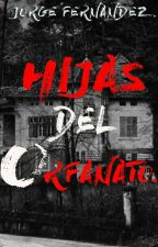 HIJAS DEL ORFANATO (¡COMPLETA!) ©.   by JorgeFernandez399