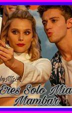 Eres Solo Mia-Mambar [PAUSADA] by _RUGGELEDAAVALEN_