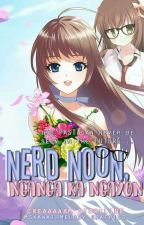 Nerd NOON, Nganga Ka NGAYON [COMPLETED] by creaaaaam